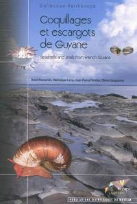Coquillages et escargots de Guyane = Seashells and snails from French Guiana