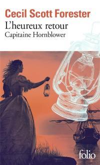 Capitaine Hornblower. Volume 1, L'heureux retour