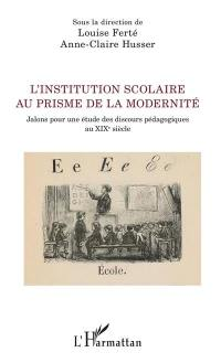 L'institution scolaire au prisme de la modernité