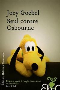 Seul contre Osbourne