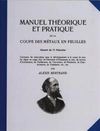 Manuel théorique et pratique de la coupe des métaux en feuilles. Volume 1,