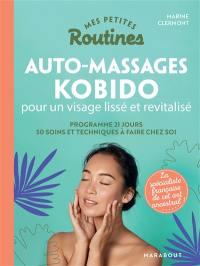 Mes petites routines auto-massages kobido pour un visage lissé et revitalisé