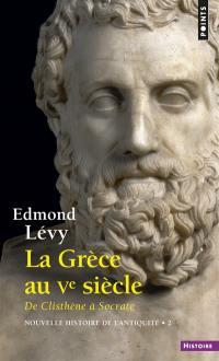 Nouvelle histoire de l'Antiquité. Volume 2, La Grèce au Ve siècle