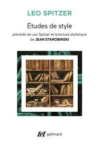 Etudes de style. Précédé de Léo Spitzer et la lecture stylistique