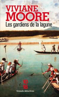 Terra ferma. Volume 1, Les gardiens de la lagune