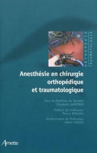 Anesthésie en chirurgie orthopédique et traumatologique