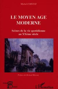 Le Moyen Age moderne
