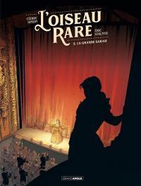L'oiseau rare. Volume 2, La grande Sarah