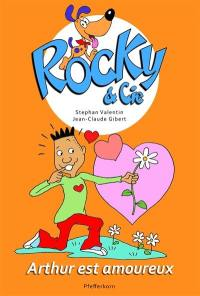Rocky & Cie. Volume 6, Arthur est amoureux