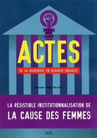 Actes de la recherche en sciences sociales. n° 223, La résistible institutionnalisation de la cause des femmes