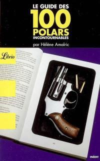 Le guide des 100 polars incontournables