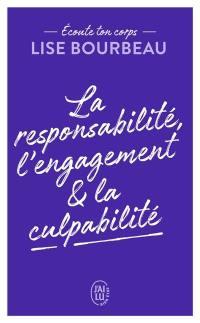 La responsabilité, l'engagement & la culpabilité