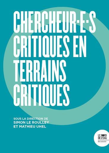 Chercheur.e.s critiques en terrains critiques