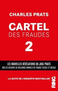 Cartel des fraudes. Vol. 2. Fraude fiscale