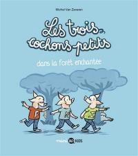 Les trois cochons petits. Volume 1, Dans la forêt enchantée