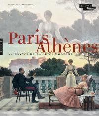 Paris-Athènes : naissance de la Grèce moderne 1675-1919 : album de l'exposition