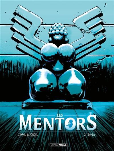 Les mentors. Volume 2, Seydou