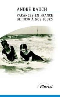 Vacances en France, de 1830 à nos jours