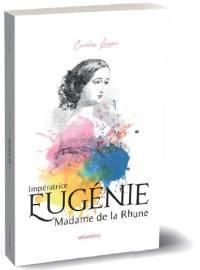 Impératrice Eugénie, Madame de la Rhune