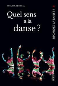 Regardez la danse. Volume 4, Quel sens a la danse ?