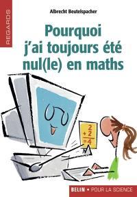 Pourquoi j'ai toujours été nul(le) en maths
