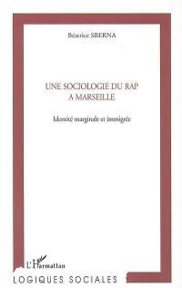 Une sociologie du rap à Marseille