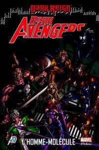 Dark Avengers. Volume 2, L'homme-molécule