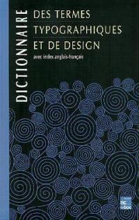 Dictionnaire des termes typographiques et de design