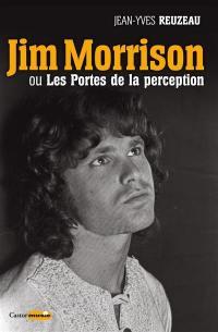 Jim Morrison ou Les portes de la perception