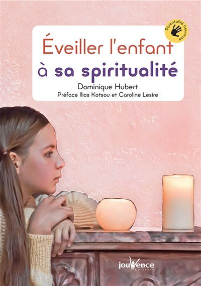 Eveiller nos enfants à leur spiritualité