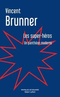Les super-héros : un panthéon moderne : essai