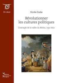 Révolutionner les cultures politiques