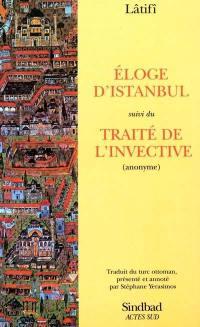 Eloge d'Istanbul. Suivi de Traîté de l'invective (anonyme)