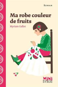 Ma robe couleur de fruits
