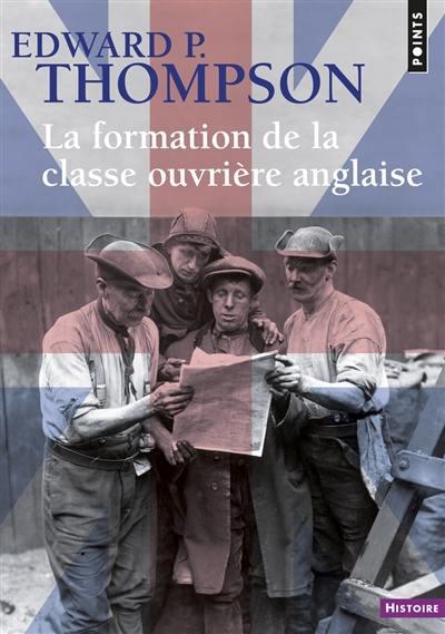 La formation de la classe ouvrière anglaise