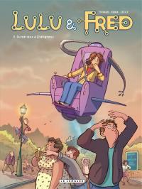 Lulu et Fred. Volume 2, Du sérieux à Châtigneux