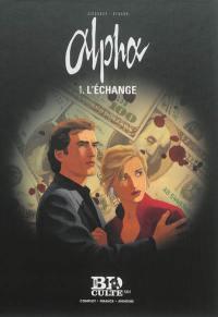 Alpha. Volume 1, L'échange