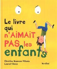 Le livre qui n'aimait pas les enfants