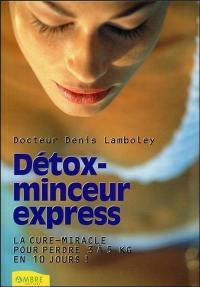 Détox-express : perdez 3 à 5 kilos en seulement 10 jours