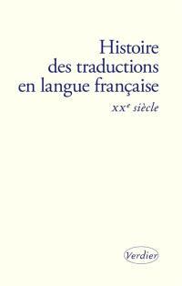 Histoire des traductions en langue française. Volume 4, XXe siècle