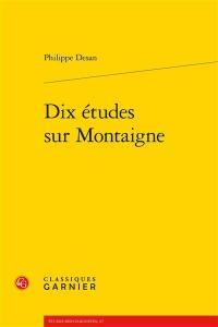 Dix études sur Montaigne