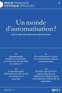 Revue française d'éthique appliquée. n° 5, Un monde d'automatisation ?