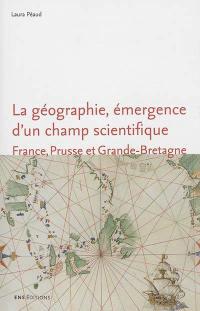 La géographie, émergence d'un champ scientifique