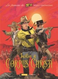 La jeunesse de Tex. Vol. 2. Justice à Corpus Christi