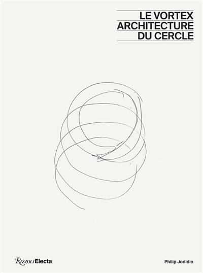 Le Vortex : architecture du cercle