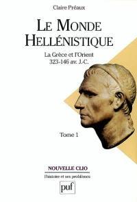 Le monde hellénistique. Volume 1,