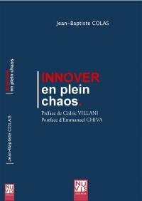 Innover en plein chaos