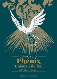 Phénix : l'oiseau de feu : intégrale. Vol. 1