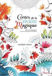 Contes de la rivière magique : histoires pédagogiques pour une éducation bienveillante