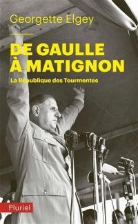 Histoire de la quatrième République. Volume 6, De Gaulle à Matignon